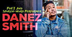 Graphic depicting Danez Smith, poet and spoken-word performer who will host a reading and masterclass